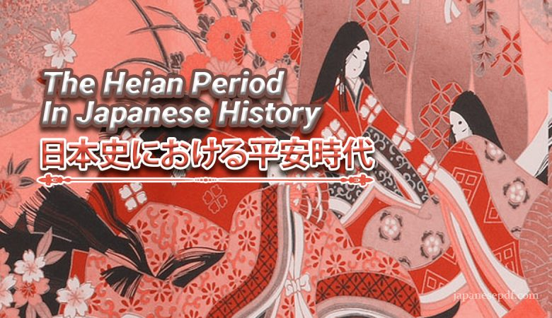 The Heian Period In Japanese History